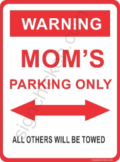 WARNING - MOM PARKING ONLY