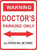 WARNING - DOCTOR PARKING ONLY