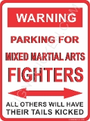WARNING - MMA FIGHTER PARKING