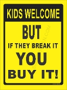Kids Welcome They Break You Buy