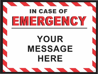 In Case Of Emergency Sign CUSTOMIZE THIS SIGN!