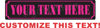 "Black and Pink 4"" x 18"" CUSTOMIZE THIS SIGN"