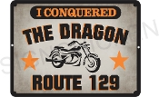 I CONQUERED THE DRAGON 129 Sign